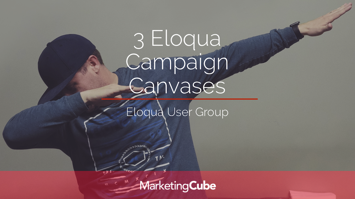 Our Top 3 Eloqua Campaign Canvas Layouts