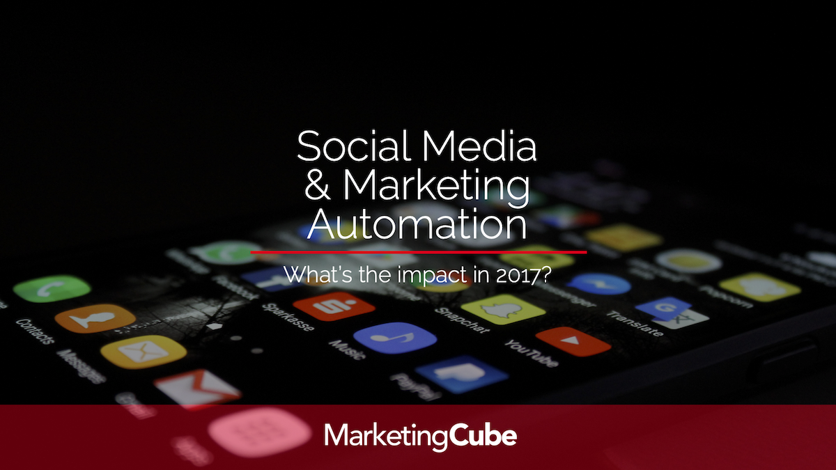 Social Media & Marketing Automation. What's the impact in 2017?