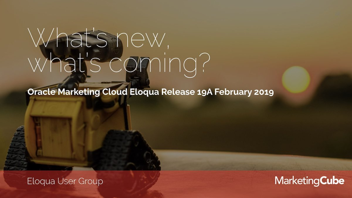20190226 Updates FEB Eloqua User Group
