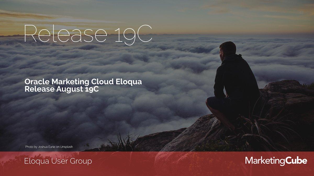 Eloqua Release 19C August 2019.