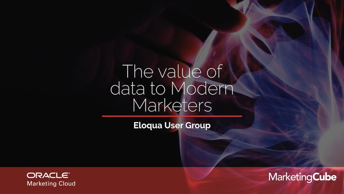 The value of data to Modern Marketers