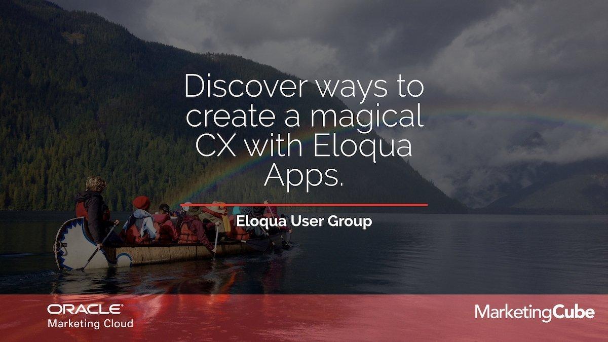 Eloqua, Apps & CX
