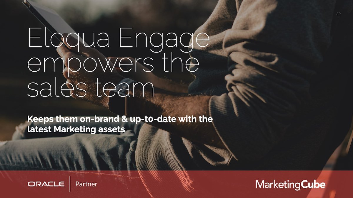 Eloqua Engage empowers the sales team.