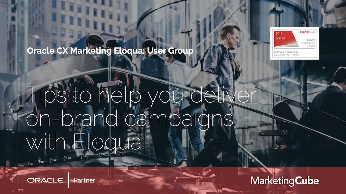 Tips to help you deliver on-brand campaigns with Eloqua.