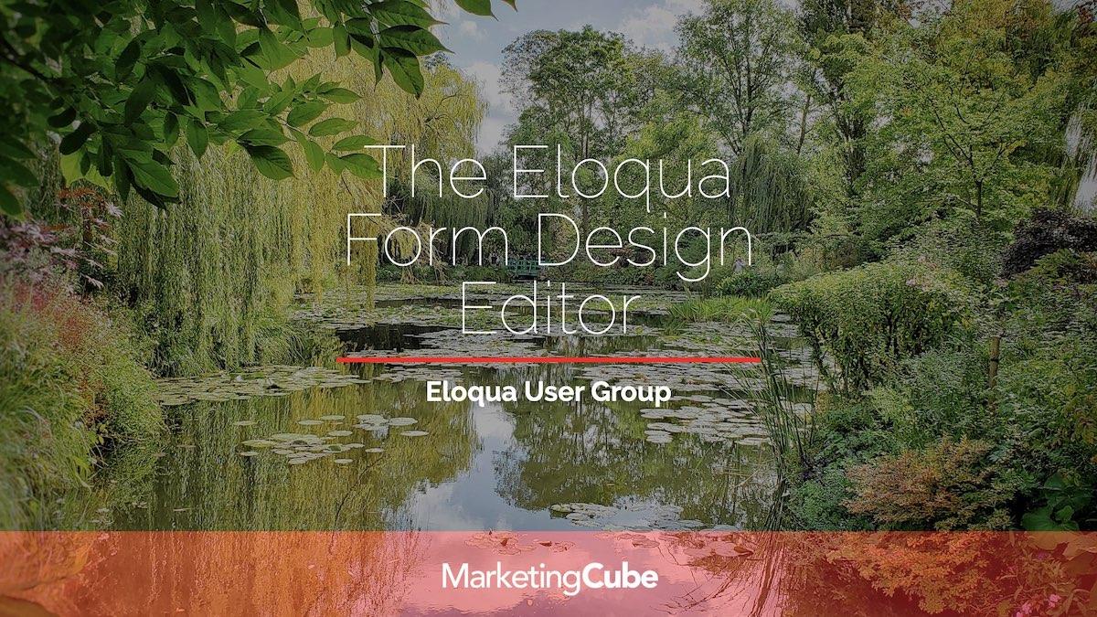 The Eloqua Form Design Editor | Eloqua User Group