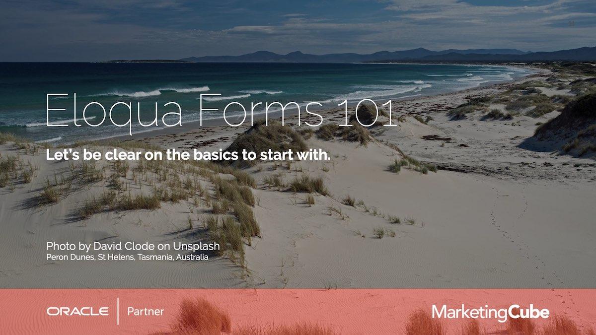 Eloqua Forms 101 | Eloqua User Group