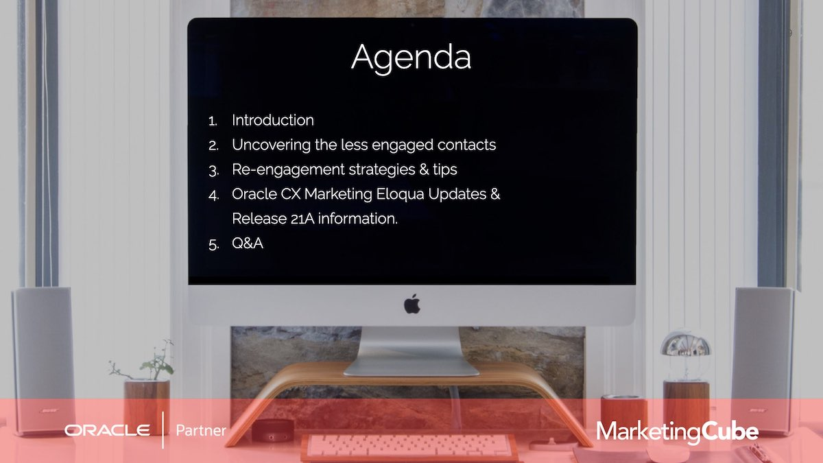 Agenda | How many of your Eloqua Contacts aren't you engaging with? | Re-engagement Strategies for Eloqua users.