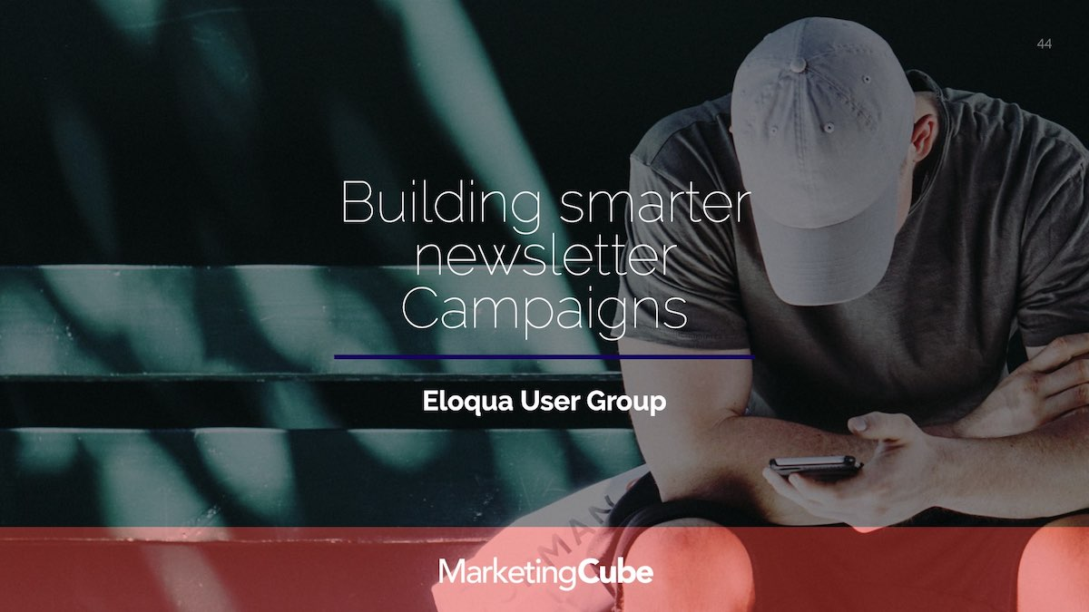 Building smarter newsletters campaigns with Oracle Eloqua.