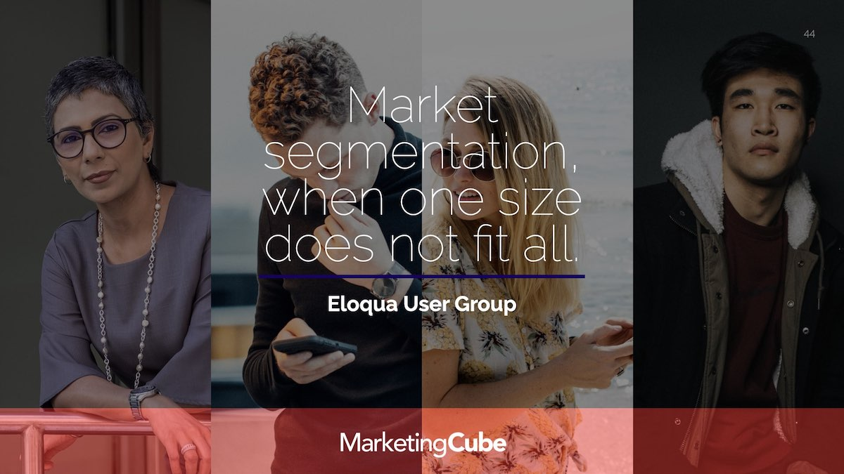 Market Segmentation, when one size does not fit all | Oracle Eloqua