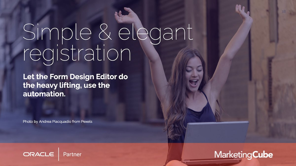 Simple and elegant registration, let your Eloqua form design editor do the work.